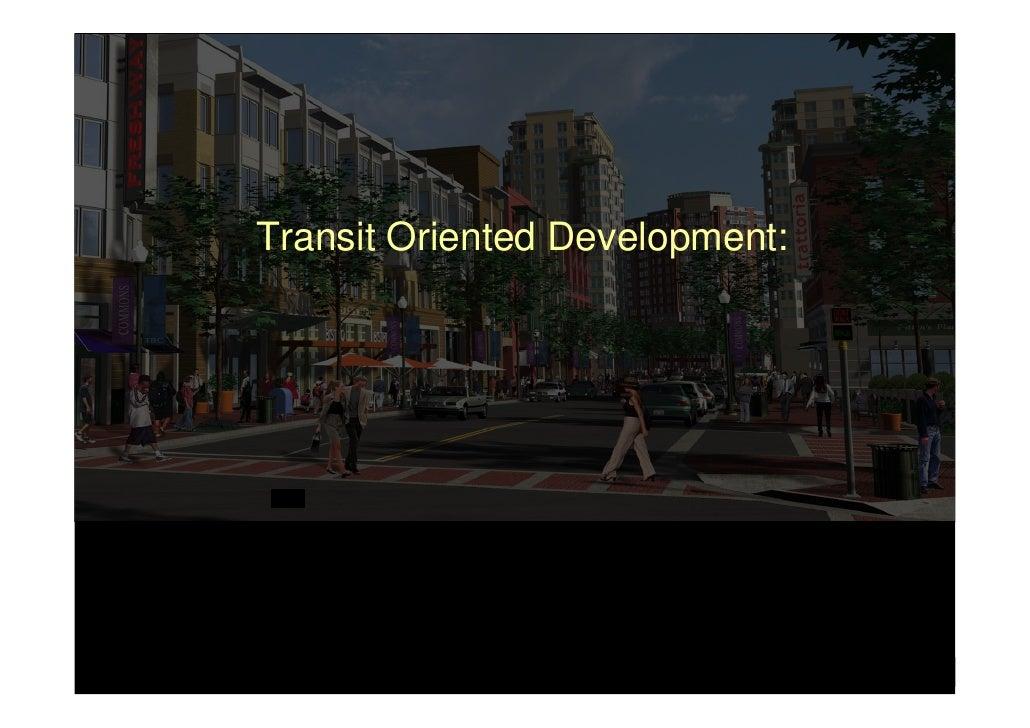 Transit Oriented Development: