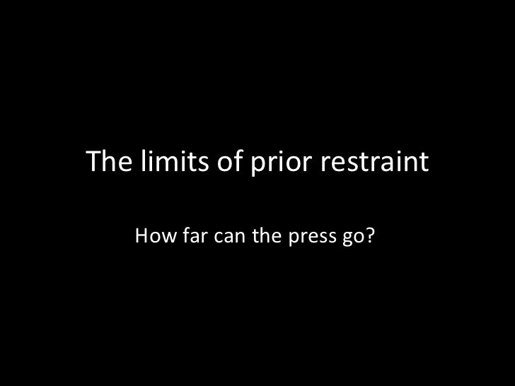 The limits of prior restraint    How far can the press go?