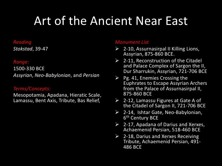 Art of the Ancient Near East<br />Reading<br />Stokstad, 39-47<br />Range:<br />1500-330 BCE<br />Assyrian, Neo-Babylonian...