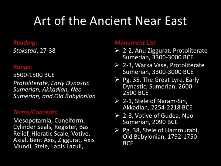 Art of the Ancient Near East<br />Reading: <br />Stokstad, 27-38<br />Range:<br />5500-1500 BCE<br />Protoliterate, Early ...