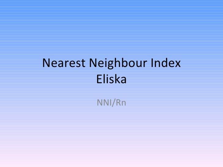 Nearest Neighbour Index Eliska NNI/Rn