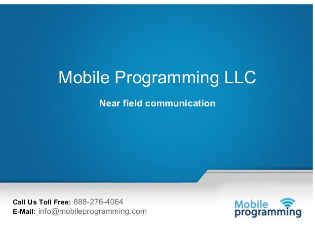 1           Mobile Programming LLC                                Near field communicationCall Us Toll Free: 888-276-4064E...