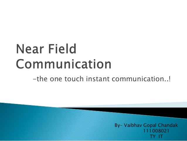 -the one touch instant communication..!By- Vaibhav Gopal Chandak111008021TY IT