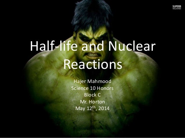 Half-life and Nuclear Reaction
