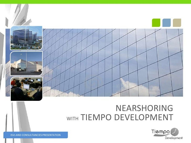 Nearshoring With Tiempo 2011