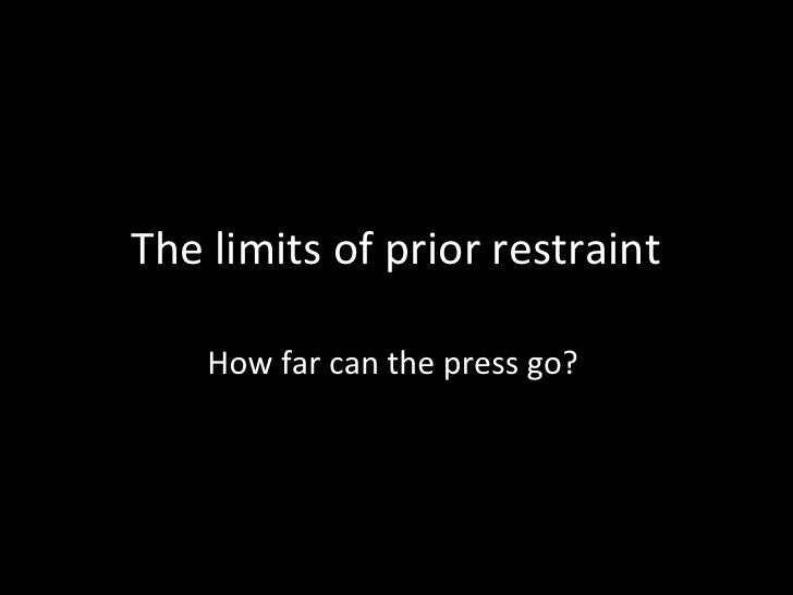 The limits of prior restraint<br />How far can the press go?<br />