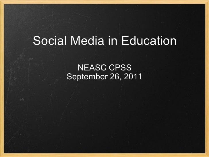 Social Media in Education NEASC CPSS September 26, 2011