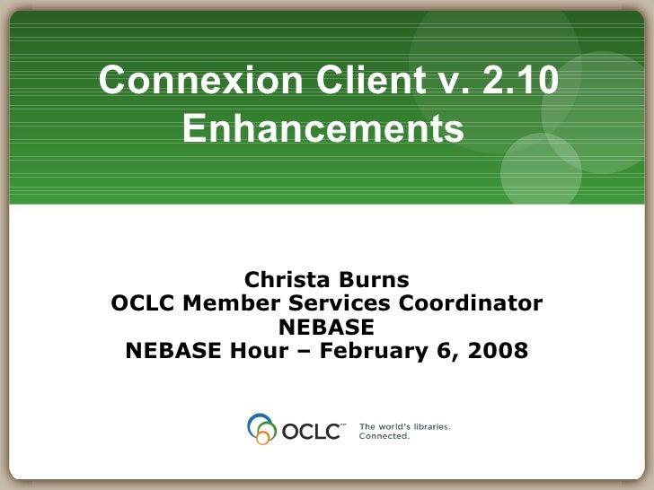 NEBASE Hour - February 2008 - Connexion Client Enhancements v. 2.10