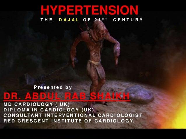 HYPERTENSION                    ST                  THE      DAJAL       OF    21        CENTURY               Presented b...