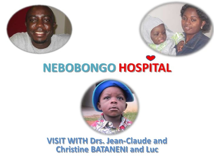 NEBOBONGOHOSPITAL<br />VISIT WITH Drs. Jean-Claude and Christine BATANENI and Luc<br />