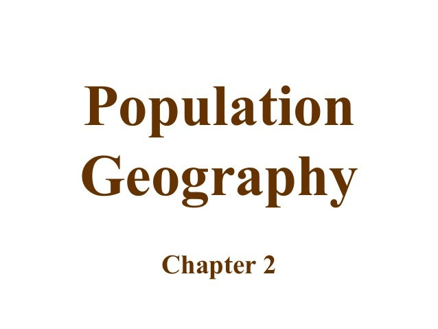 Population Geography Chapter 2