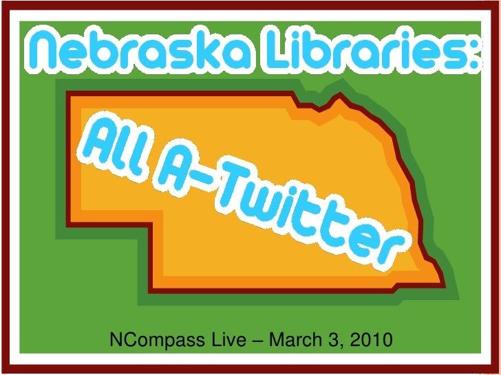 Ncompass-Live-Nebraska-Libraries-All-A-Twitter