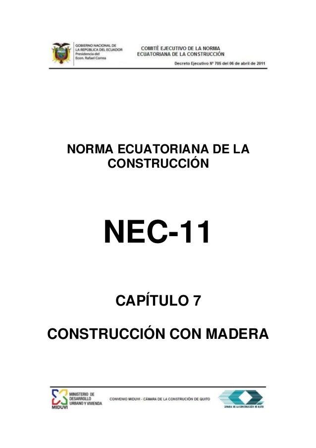 NORMA ECUATORIANA DE LA      CONSTRUCCIÓN      NEC-11        CAPÍTULO 7CONSTRUCCIÓN CON MADERA