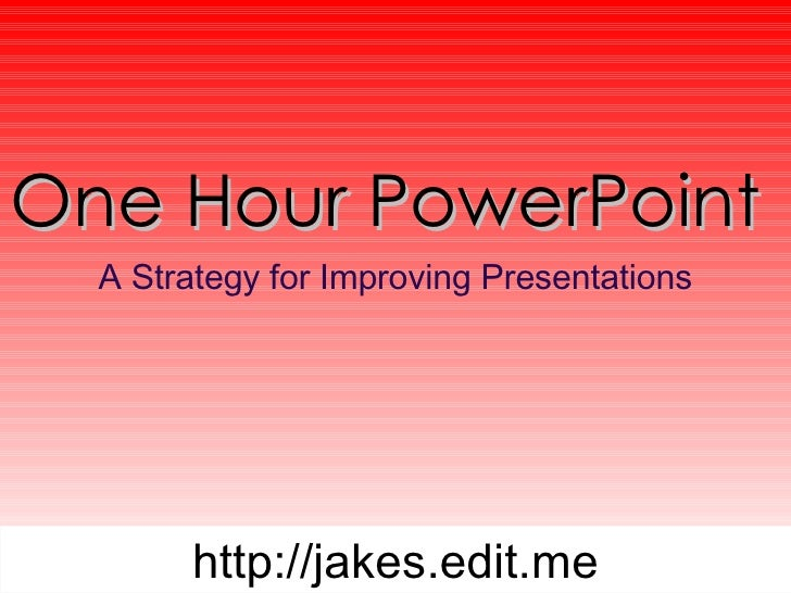 One Hour PowerPoint