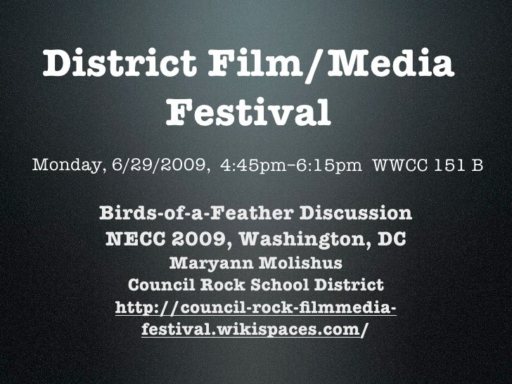 District Film/Media       Festival Monday, 6/29/2009, 4:45pm–6:15pm WWCC 151 B        Birds-of-a-Feather Discussion       ...