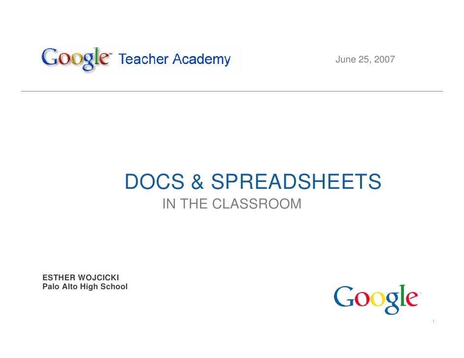 June 25, 2007                         DOCS & SPREADSHEETS                         IN THE CLASSROOM     ESTHER WOJCICKI Pal...