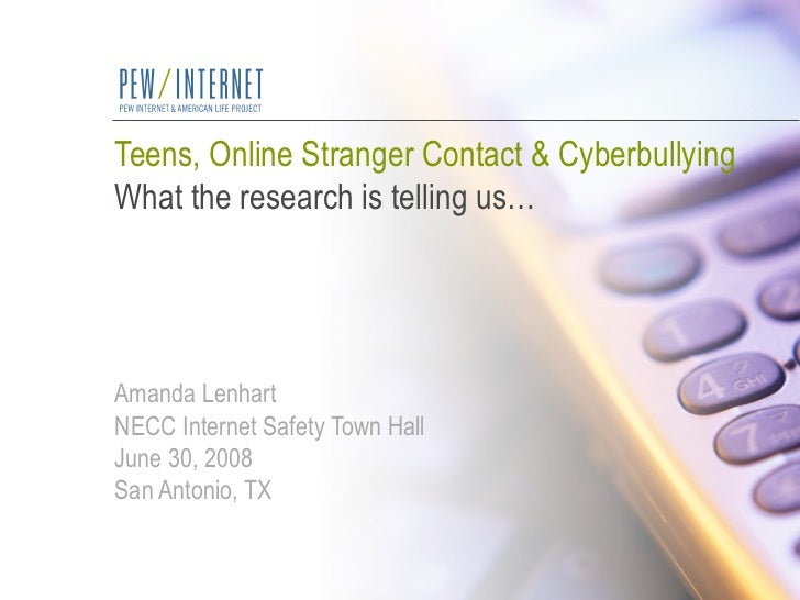 Teens, Online Stranger Contact & Cyberbullying