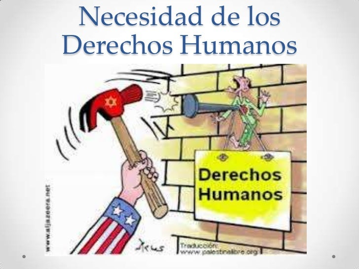 Necesidad de losDerechos Humanos