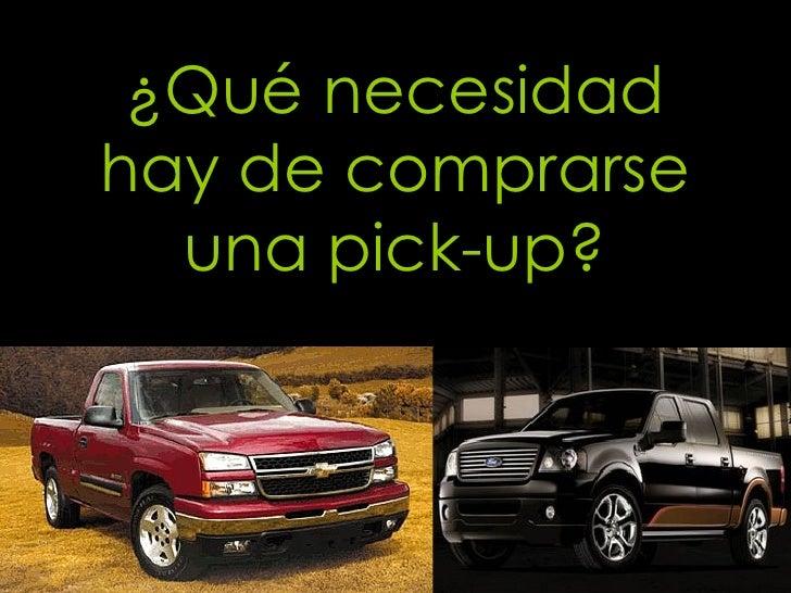 ¿Qué necesidad hay de comprarse una pick-up?