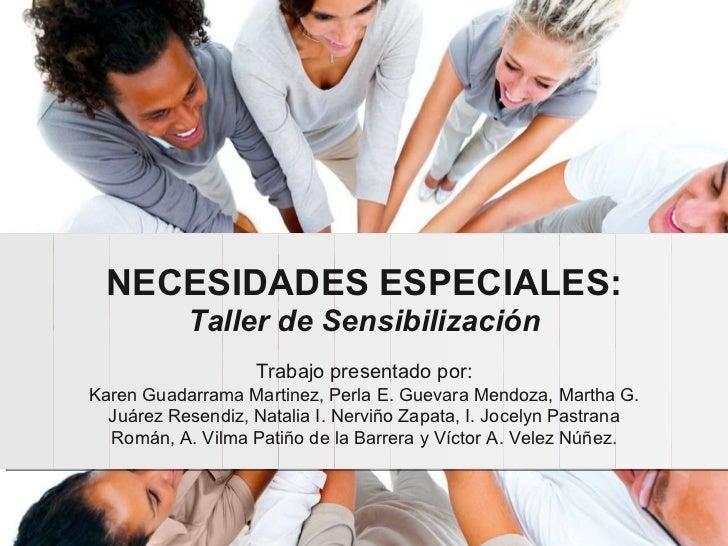 Trabajo presentado por: Karen Guadarrama Martinez, Perla E. Guevara Mendoza, Martha G. Juárez Resendiz, Natalia I. Nerviño...
