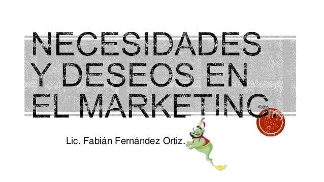Necesidades y deseos en el marketing