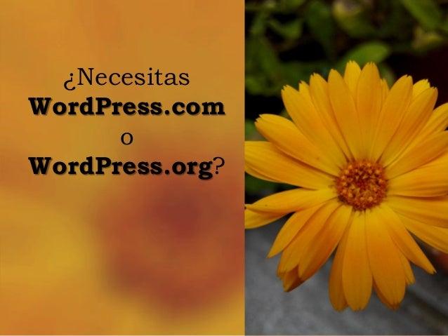 ¿Necesitas  WordPress.com  o  WordPress.org?
