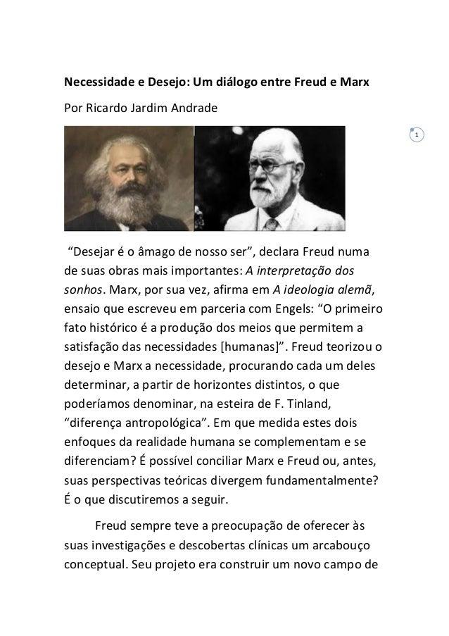 """1 Necessidade e Desejo: Um diálogo entre Freud e Marx Por Ricardo Jardim Andrade """"Desejar é o âmago de nosso ser"""", declara..."""