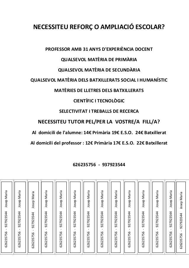 NECESSITEU REFORÇ O AMPLIACIÓ ESCOLAR? PROFESSOR AMB 31 ANYS D'EXPERIÈNCIA DOCENT QUALSEVOL MATÈRIA DE PRIMÀRIA QUALSEVOL ...