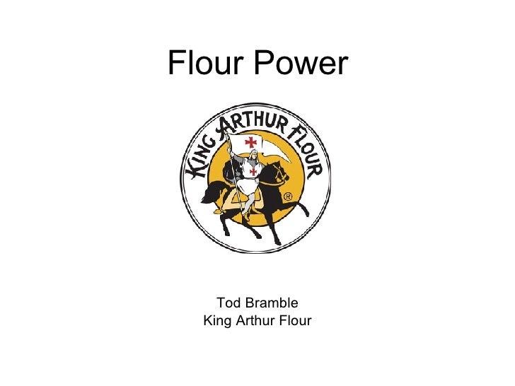 Flour Power Tod Bramble King Arthur Flour