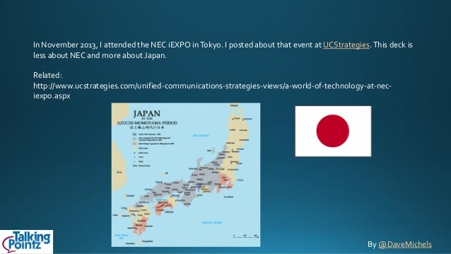 In November 2013, I attended the NEC iEXPO in Tokyo. I posted about that event at UCStrategies. This deck is less about NE...
