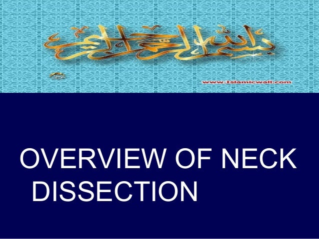 OVERVIEW OF NECK DISSECTION