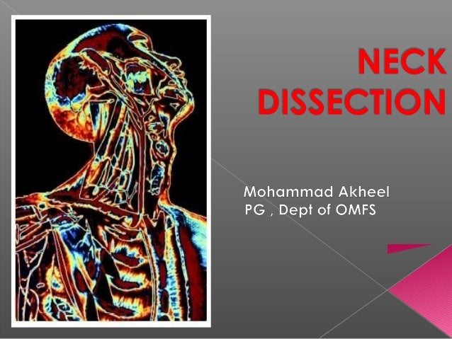   History Of CANCER   Anatomy of HEAD & NECK   LYMPH NODE levels   Staging of CANCER    NECK DISSECTIONS   COMPLICA...