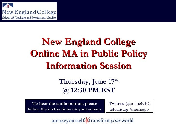To hear the audio portion, please follow the instructions on your screen. New England College Online MA in Public Policy I...