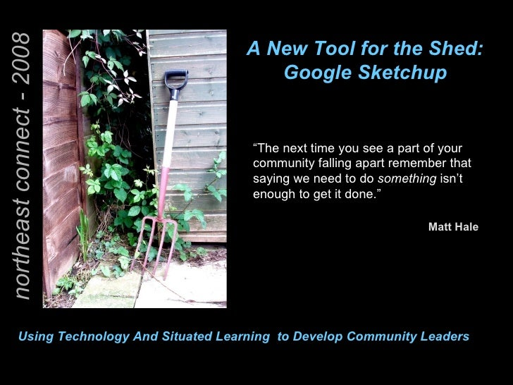 "northeast connect - 2008 A New Tool for the Shed:  Google Sketchup  "" The next time you see a part of your community falli..."