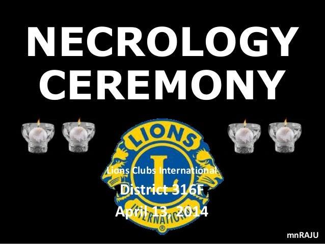 NECROLOGY CEREMONY Lions Clubs International District 316F April 13, 2014 mnRAJU