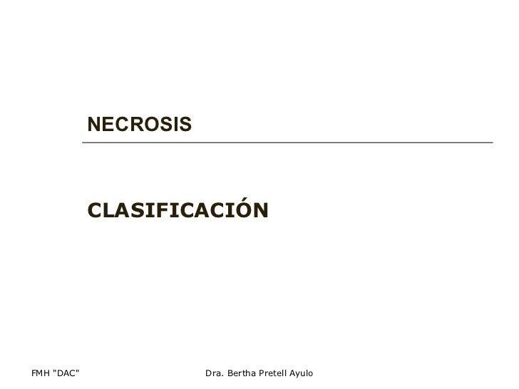 NECROSIS CLASIFICACIÓN