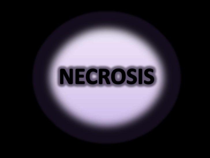 NECROSIS<br />