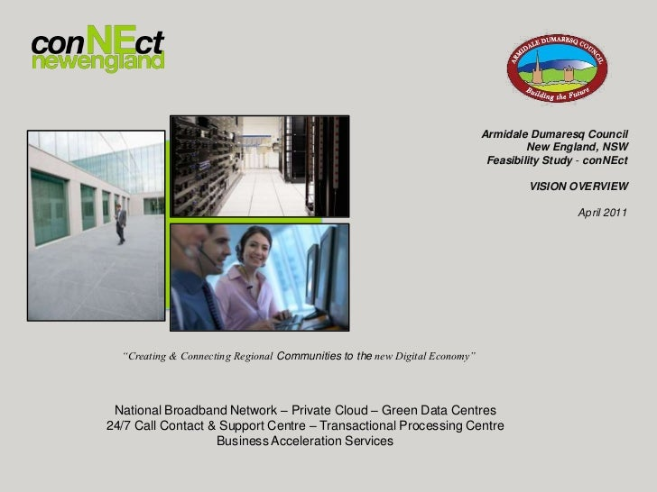 Armidale Dumaresq Council<br />New England, NSW<br />Feasibility Study - conNEct<br />VISION OVERVIEW<br />April 2011<br /...
