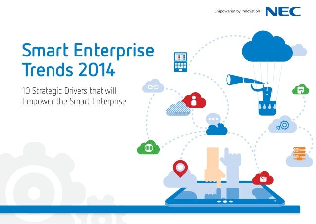 Smart Enterprise Trends 2014 10 Strategic Drivers that will Empower the Smart Enterprise