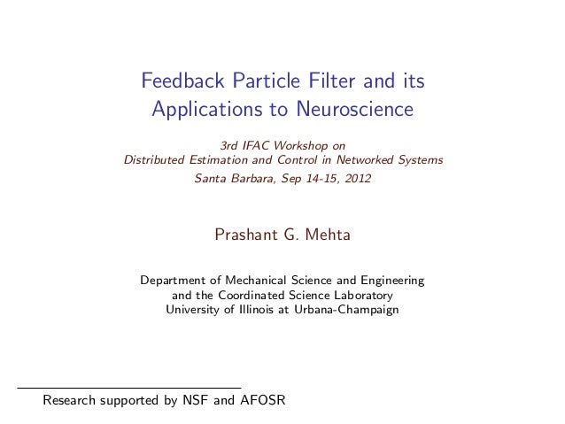 Feedback Particle Filter and its Applications to Neuroscience 3rd IFAC Workshop on Distributed Estimation and Control in N...