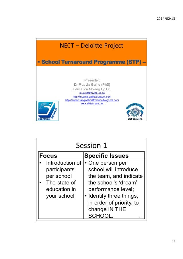 2014/02/13	     NECT	   –	   Deloi2e	   Project	    	     - School Turnaround Programme (STP) – Presenter: Dr Muavia Galli...