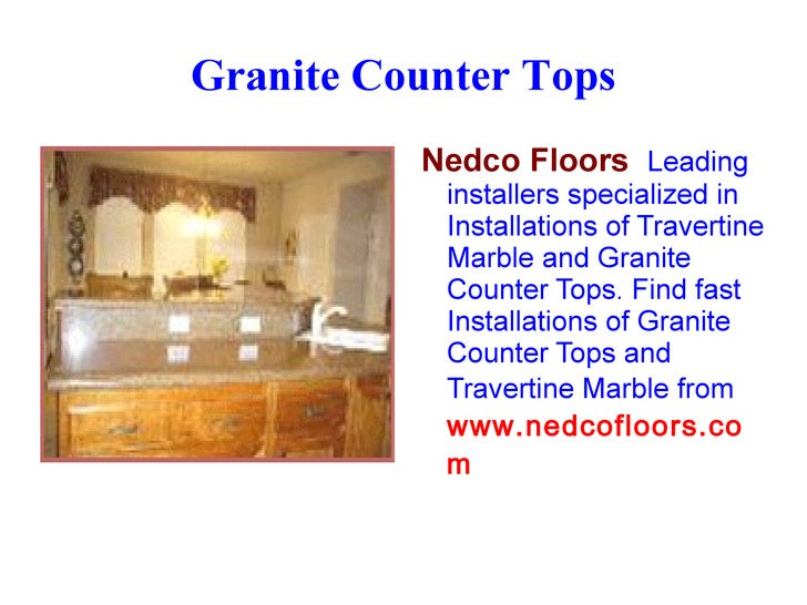 Granite Counter Tops <ul>Nedco Floors   Leading installers specialized in Installations of Travertine Marble and Granite C...