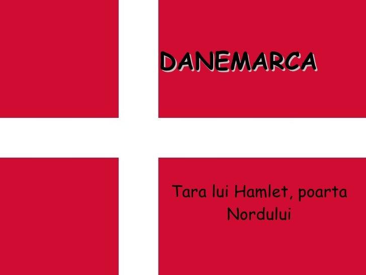 DANEMARCA Tara lui Hamlet, poarta Nordului