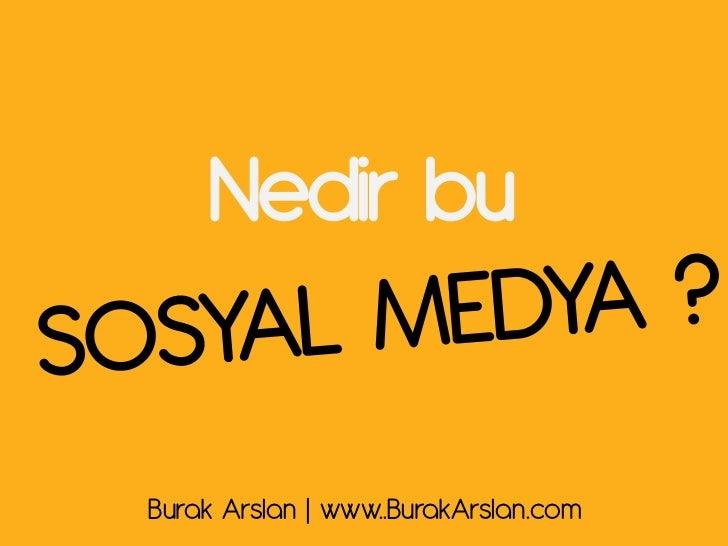 Nedir buBurak Arslan | www..BurakArslan.com
