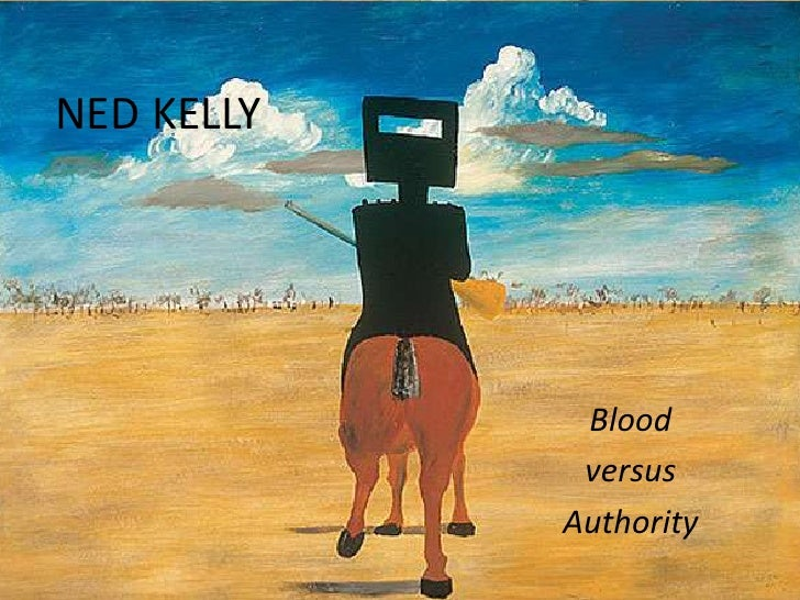 NED KELLY<br />Blood <br />versus <br />Authority<br />