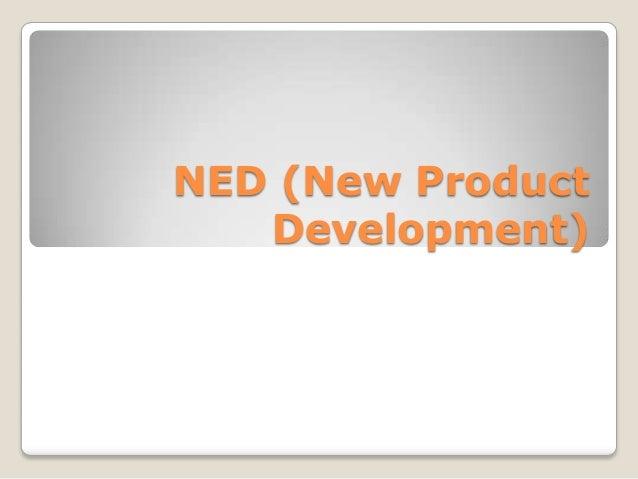 NED (New Product Development)