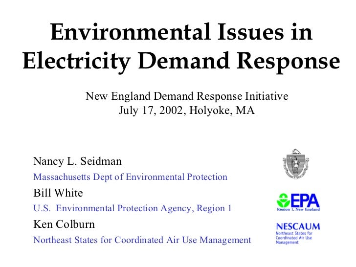Environmental Issues inElectricity Demand Response             New England Demand Response Initiative                  Jul...
