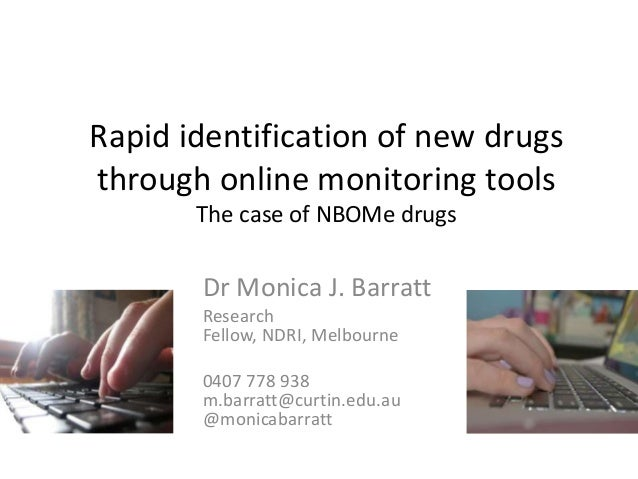 Rapid identification of new drugs through online monitoring tools: The case of NBOMe drugs - Dr Monica J Barratt - DrugInfo seminar - New and emerging drugs