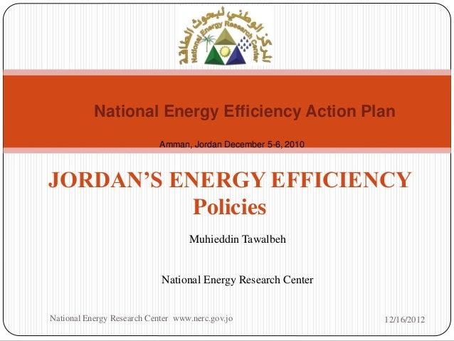 National Energy Efficiency Action Plan                            Amman, Jordan December 5-6, 2010JORDAN'S ENERGY EFFICIEN...