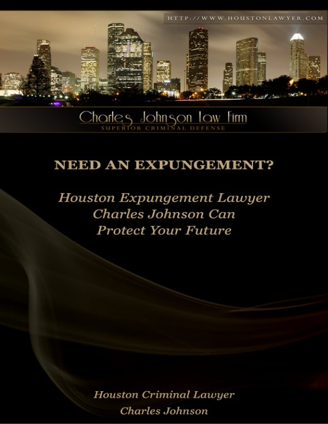 Want an Expunction?  Expungement Attorney Charles Johnson Can Protect Your Future